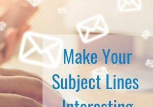 Make Your Subject Lines Interesting